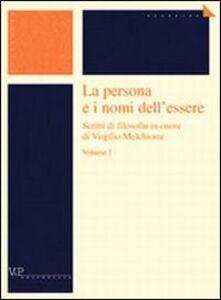 Libro La persona e i nomi dell'essere. Scritti di filosofia in onore di Virgilio Melchiorre