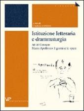 Istituzione letteraria e drammaturgia. Atti del Convegno Mario Apollonio: I giorni e le opere