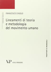 Libro Lineamenti di teoria e metodologia del movimento umano Francesco Casolo