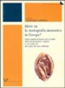 Libro Dove va la storiografia monastica in Europa? Temi e metodi di ricerca per lo studio della vita monastica e regolare in età medievale alle soglie del terzo millennio