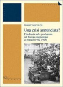 Una crisi annunciata? L'inchiesta sulla produzione del Bureau international du travail (1920-1925)