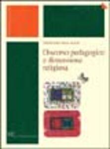 Libro Discorso pedagogico e dimensione religiosa Pierluigi Malavasi