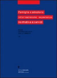 Famiglia e adozione internazionale: esperienze, normativa e servizi