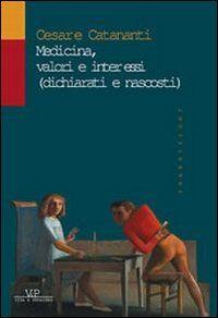Medicina, valori e interessi (dichiarati e nascosti)
