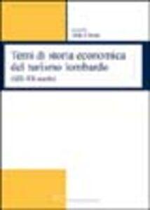 Libro Temi di storia economica del turismo lombardo (XIX-XX secolo)