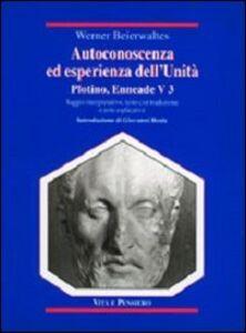 Foto Cover di Autoconoscenza ed esperienza dell'unità. Plotino, Enneade. Libro V, 3, Libro di Werner Beierwaltes, edito da Vita e Pensiero
