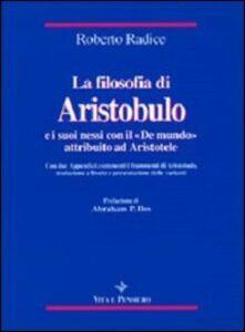 La filosofia di Aristobulo e i suoi nessi con il «De mundo» attribuito ad Aristotele. Con due appendici contenenti i frammenti di Aristobulo