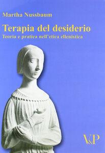 Foto Cover di Terapia del desiderio. Teoria e pratica nell'etica ellenistica, Libro di Martha C. Nussbaum, edito da Vita e Pensiero