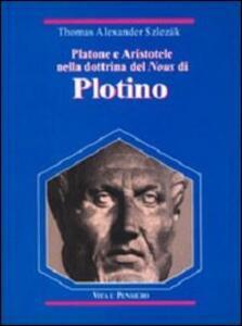 Platone e Aristotele nella dottrina del Nous di Plotino
