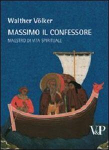 Libro Massimo il Confessore. Maestro della vita spirituale Walther Volker