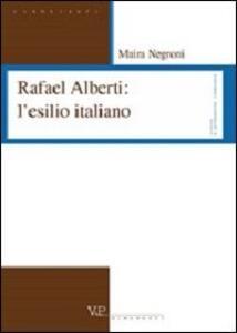 Rafael Alberti: l'esilio italiano