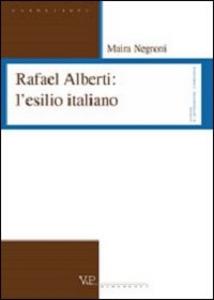 Libro Rafael Alberti: l'esilio italiano Maira Negroni