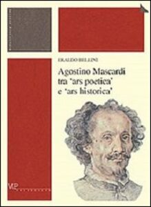Agostino Mascardi tra «ars poetica» e «ars historica»