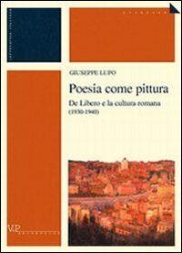Poesia come pittura. De Libero e la cultura romana (1930-1940)
