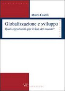 Globalizzazione e sviluppo. Quali opportunità per il sud del mondo?