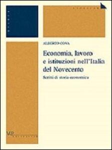 Economia, lavoro e istituzioni nell'Italia del Novecento. Scritti di storia economica