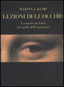 Lezioni dell'occhio. Leonardo da Vinci discepolo dell'esperienza