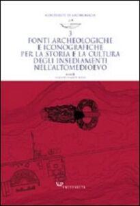 Foto Cover di Fonti archeologiche e iconografiche per la storia e la cultura degli insediamenti nell'alto Medioevo, Libro di  edito da Vita e Pensiero