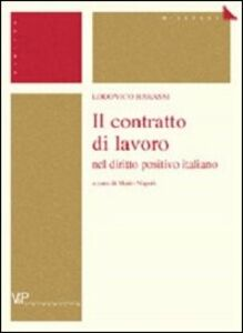 Foto Cover di Il contratto di lavoro nel diritto positivo italiano, Libro di Lodovico Barassi, edito da Vita e Pensiero