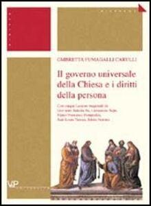 Libro Il governo universale della Chiesa e i diritti della persona Ombretta Fumagalli Carulli