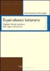 Equivalenze letterarie. Tradurre il testo narrativo dall'inglese all'italiano