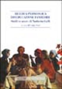 Ricerca pedagogica ed educazione familiare. Studi in onore di Norberto Galli
