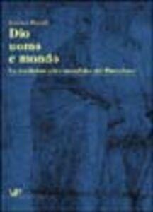 Libro Dio, uomo e mondo. La tradizione etico metafisica del Platonismo Enrico Peroli