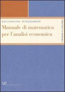 Libro Manuale di matematica per l'analisi economica Knut Sydsaeter , Peter Hammond