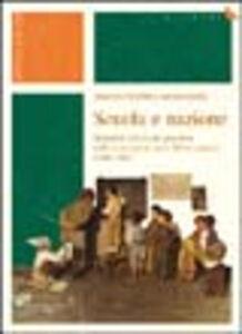 Scuola e nazione. Maestri e istruzione popolare nella costruzione dello Stato unitario (1848-1861)