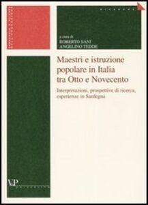 Libro Maestri e istruzione popolare in Italia tra Otto e Novecento. Interpretazioni, prospettive di ricerca, esperienze in Sardegna