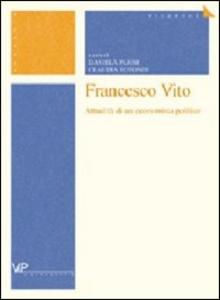 Libro Francesco Vito. Attualità di un economista politico