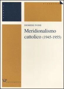 Meridionalismo cattolico (1945-1955)