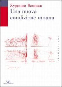 Foto Cover di Una nuova condizione umana, Libro di Zygmunt Bauman, edito da Vita e Pensiero