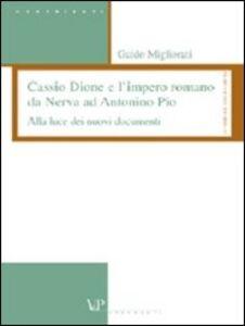 Cassio Dione e l'impero romano da Nerva ad Antonino Pio. Alla luce dei nuovi documenti