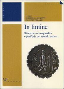 Libro In limine. Ricerche su marginalità e periferia nel mondo antico