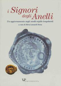 I signori degli anelli. Un aggiornamento sugli anelli-sigillo longobardi. Atti della giornata di studio (Milano, 17 maggio 2001)