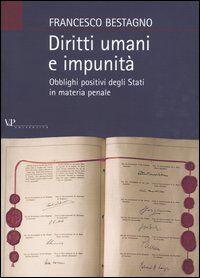 Diritti umani e impunità. Obblighi positivi degli stati in materia penale