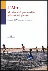 L' Altro. Identità, dialogo e conflitto nella società plurale