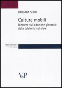 Culture mobili. Ricerche sull'adozione giovanile della telefonia cellulare