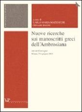 Nuove ricerche sui manoscritti greci dell'Ambrosiana. Atti del Convegno (Milano, 5-6 giugno 2003)