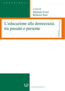 Foto Cover di L' educazione alla democrazia tra passato e presente, Libro di  edito da Vita e Pensiero