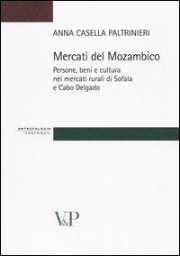 Mercati del Mozambico. Persone, beni e cultura nei mercati rurali di Sofala e Cabo Delgado