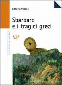 Libro Sbarbaro e i tragici greci Paolo Zoboli