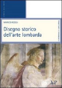 Libro Disegno storico dell'arte lombarda Marco Rossi
