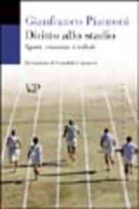 Libro Diritto allo stadio. Sport, costume e valori Gianfranco Piantoni