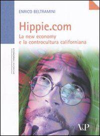 Hippie.com. La new economy e la controcultura californiana