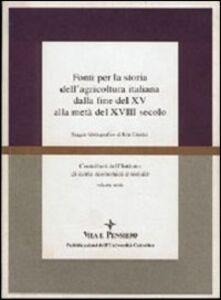 Libro Fonti per la storia dell'agricoltura italiana dalla fine del XV alla metà del XVIII secolo. Saggio bibliografico di Rita Giudici Rita Giudici
