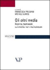 Libro Gli altri media. Ricerca nazionale sui media non-mainstream