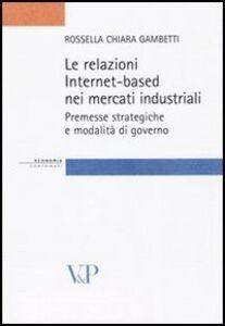 Le relazioni Internet-based nei mercati industriali. Premesse strategiche e modalità di governo