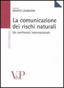 Libro La comunicazione dei rischi naturali. Un confronto internazionale
